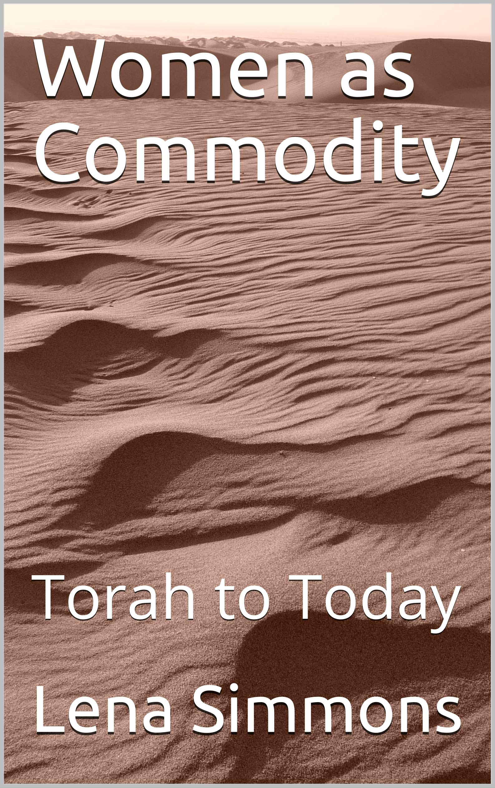 Women as Commodity: Torah to Today por Lena Simmons