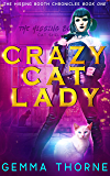 Crazy Cat Lady (The Hissing Booth Chronicles Book 1)