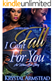 I Can't Fall for You: An Urban Love Story