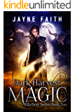 Dark Harvest Magic (Ella Grey Series Book 2)