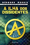 A Ilha dos Dissidentes - Volume 1