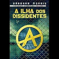 A ilha dos Dissidentes (Trilogia Anômalos Livro 1)