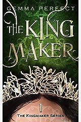 The Kingmaker (The Kingmaker Series Book 1) Kindle Edition