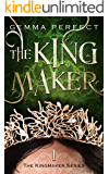 The Kingmaker (The Kingmaker Series Book 1)