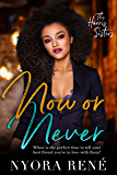 Now or Never (The Harris Sisters Book 1)
