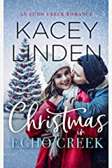 Christmas in Echo Creek: A Sweet Small-Town Holiday Romance (Echo Creek Romance)