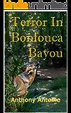 Terror in Bonfouca Bayou