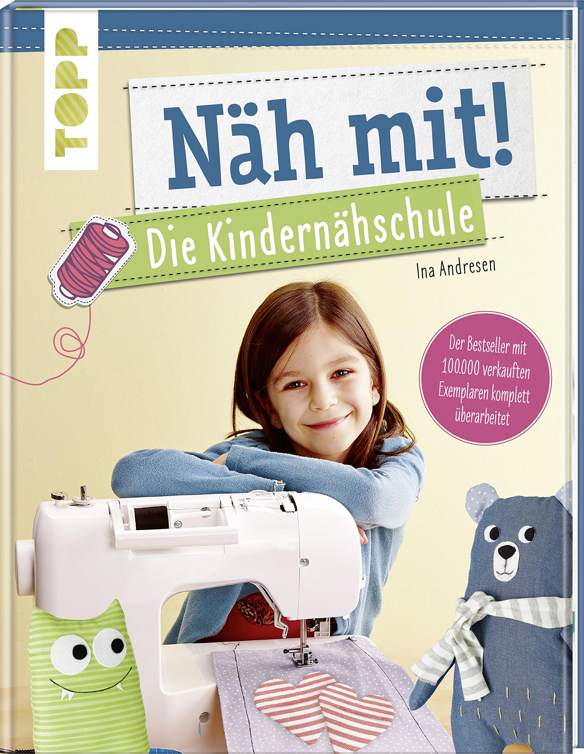 Näh mit! Die Kindernähschule: Der Bestseller mit Nähideen für ...