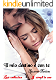 Il mio destino è con te: Love collection (3 ebook in uno)