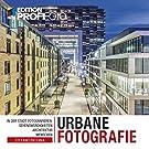 Urbane Fotografie: In der Stadt fotografieren: Sehenswürdigkeiten, Architektur, Menschen (mitp Edition ProfiFoto)