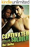 Captivated by the Soldier: A BWWM Interracial Romance