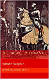 The Castle of Otranto : A Gothic Story (Annotated)
