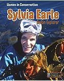 Sylvia Earle: Ocean Explorer (Women in Conservation)