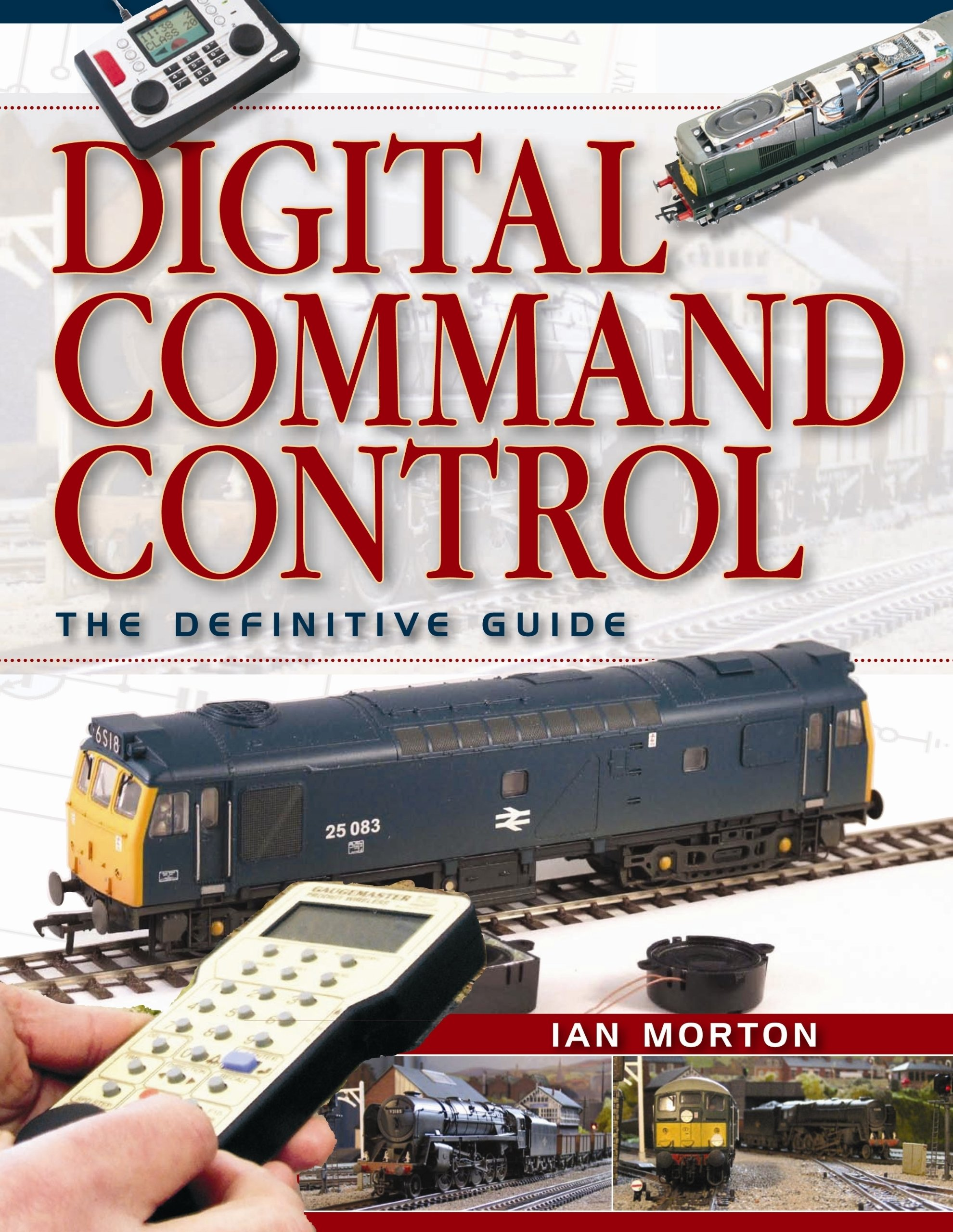 Digital Command Control The Definitive Guide Ian Wiring Dcc As Well Model Train Layouts On Morton 9780711037854 Books