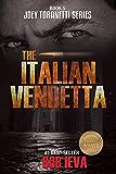 The Italian Vendetta (Joey Toranetti Book 5)