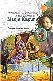 Women's Perspectives in the Novels of Manju Kapur