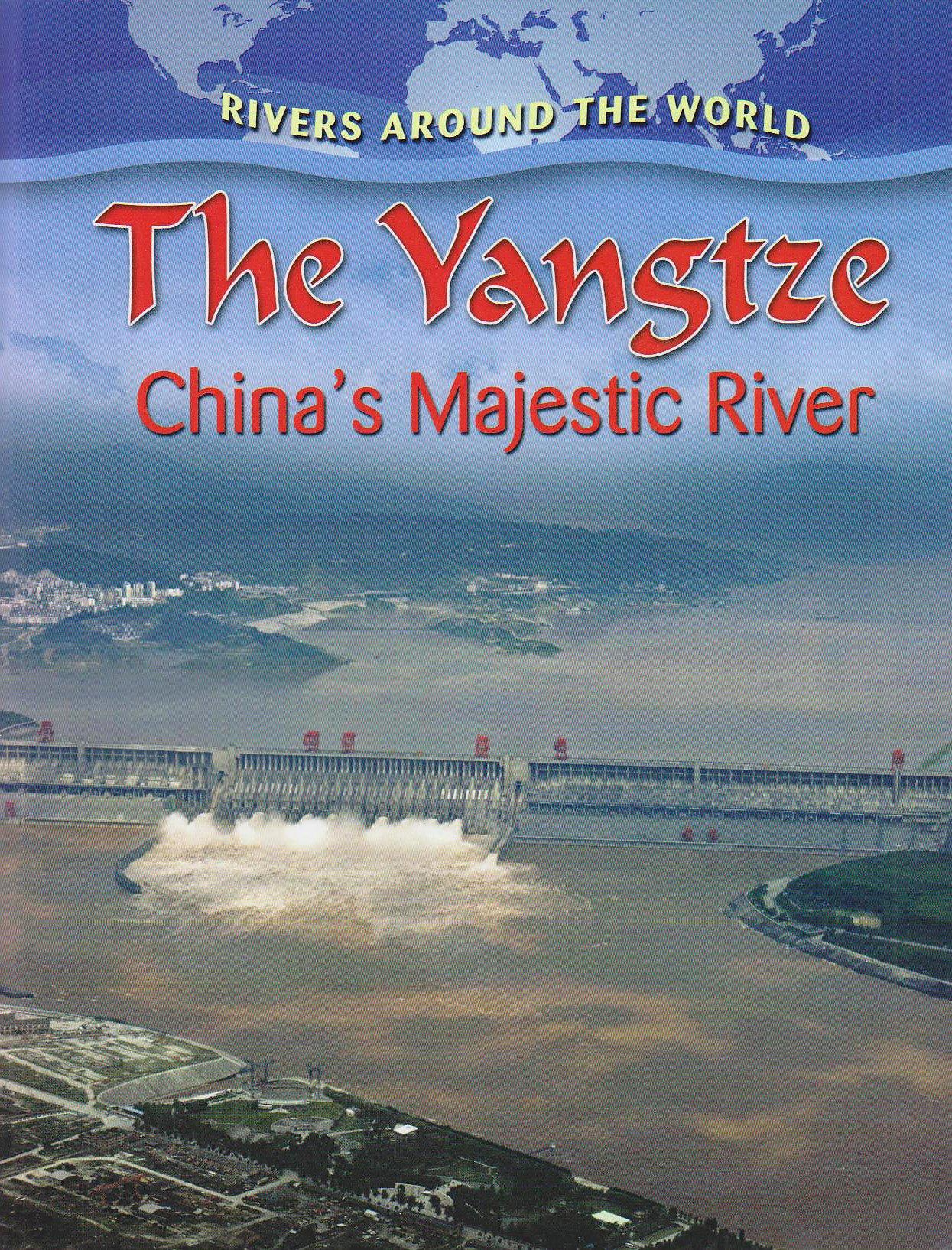 The Yangtze: China's Majestic River (Rivers Around the World (Paperback)) pdf epub