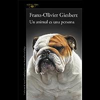 Un animal es una persona (Spanish Edition)
