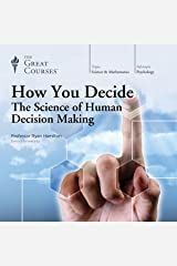How You Decide: The Science of Human Decision Making Audible Audiobook