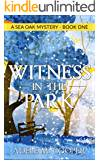 Witness in the Park (A Sea Oak Mystery - Book One)