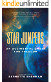 Star Jumpers: An Accidental Quest for Freedom