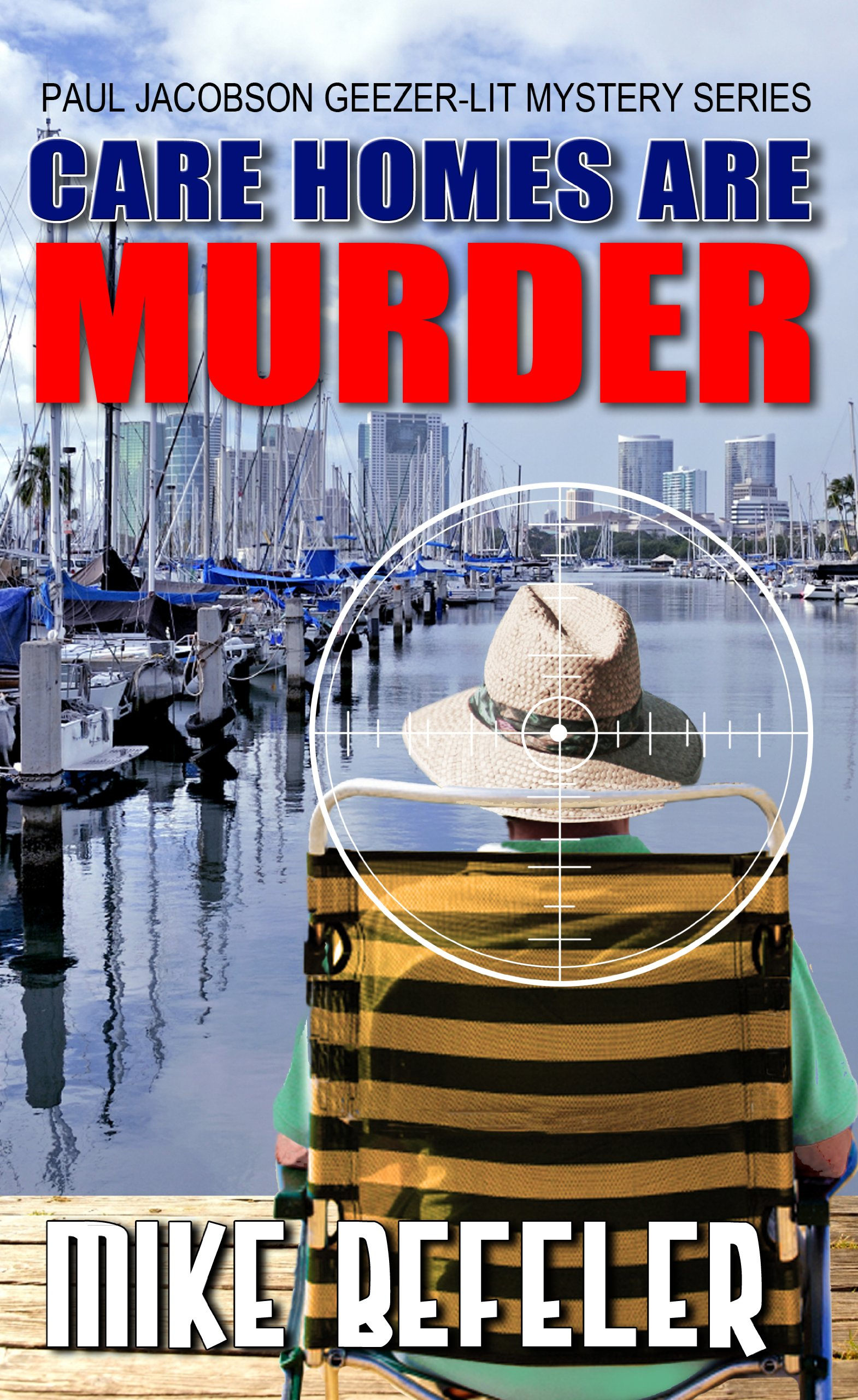 Care Homes are Murder (A Paul Jacobson Geezer-Lit Mystery) pdf epub