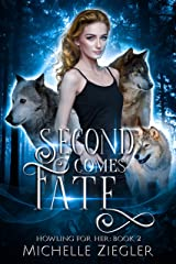 Second Comes Fate: Fated Mates Wolf Shifter Romance (Howling For Her Book 2) Kindle Edition