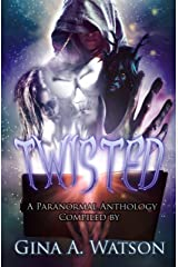 Twisted: A Paranormal Anthology Kindle Edition