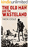 The Old Man and the Wasteland (American Wasteland Book 1)