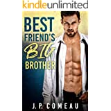Best Friend's Big Brother: Older Man Younger Woman Romance (Tall, Dark and Handsome Billionaires Book 1)