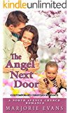 Contemporary Christian Romance: The Angel Next Door: A North Avenue Church Romance