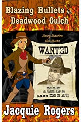 Blazing Bullets in Deadwood Gulch (Honey Beaulieu - Man Hunter Book 3) Kindle Edition
