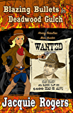 Blazing Bullets in Deadwood Gulch (Honey Beaulieu - Man Hunter Book 3)
