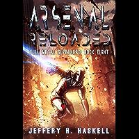 Arsenal Reloaded (Full Metal Superhero Book 8) (English Edition)