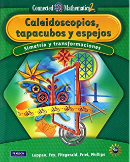 CONNECTED MATHEMATICS SPANISH GRADE 8 STUDENT EDITION KALEIDOSCOPES, HUBCAPS, AND MIRRORS