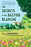 Secrets of the Bastide Blanch, The ; (Provencal Mystery)