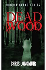 Dead Wood: Dundee Crime Series Kindle Edition