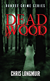 Dead Wood: Dundee Crime Series