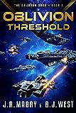 Oblivion Threshold: A Military Science Fiction Space Opera Epic (The Oblivion Saga Book 1)