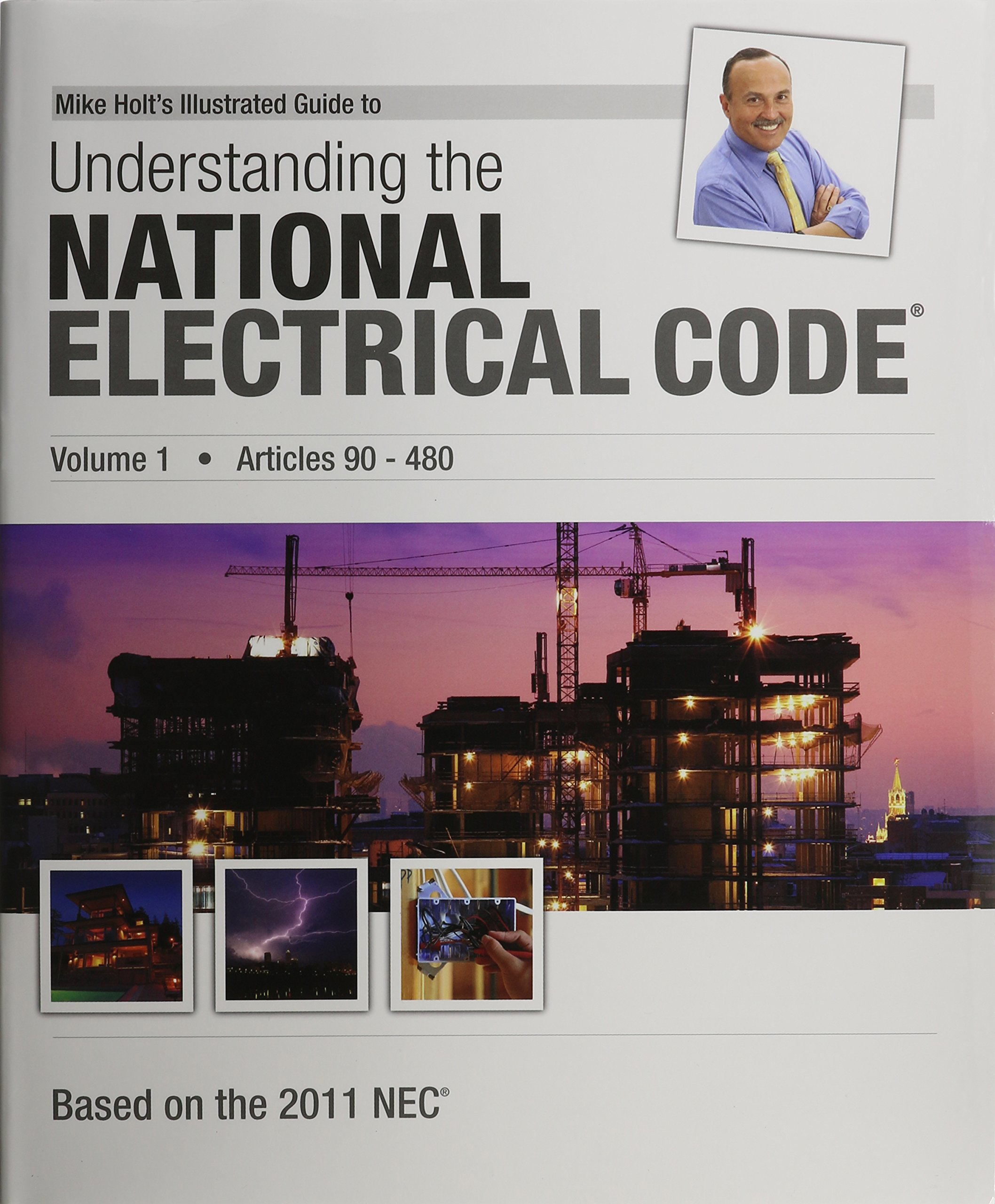 Mike Holt's Illustrated Guide to Understanding the NEC Volume 1, 2011  Edition: Mike Holt: 9781932685510: Amazon.com: Books