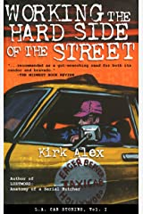 Working the Hard Side of the Street – L.A. Cab Stories, Vol. I Kindle Edition