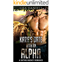 Katie's Date with an Alpha: A Dating Agency Romance (Date Monsters for Alphas Book 1)