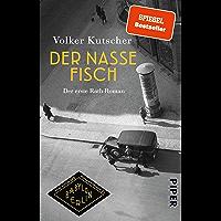 Der nasse Fisch (Die Gereon-Rath-Romane 1): Der erste Rath-Roman | Vom Autor der Romanvorlage zu Babylon Berlin (German…