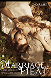 Marriage Heat  Volume 1: Short Stories of Marriageheat.com (Marriage Heat Erotic Short Story Collection)
