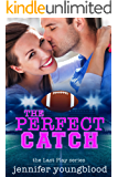 The Perfect Catch (Last Play Romance (A Bachelor Billionaire Companion) Book 9)
