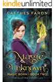 Magic Unknown (The Elustria Chronicles: Magic Born Book 2)