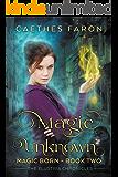 Magic Unknown (The Elustria Chronicles: Magic Born Book 2)
