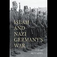 Islam and Nazi Germany's War (English Edition)