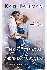 The Princess and the Rogue: A Bow Street Bachelors Novel Kindle Edition