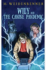 Wily and the Canine Pandemic Kindle Edition